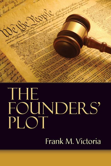The Founders' Plot EB9780984655915
