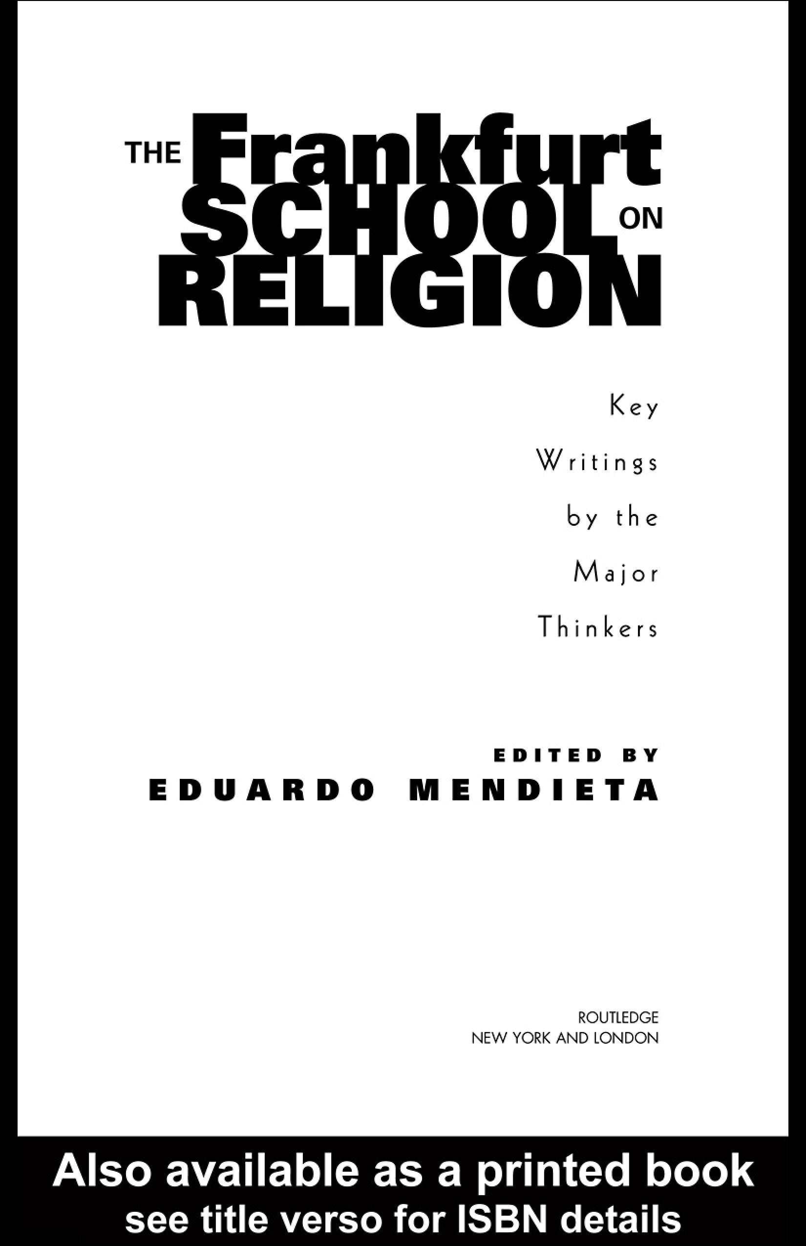 The Frankfurt School on Religion: Key Writings by the Major Thinkers EB9780203997178