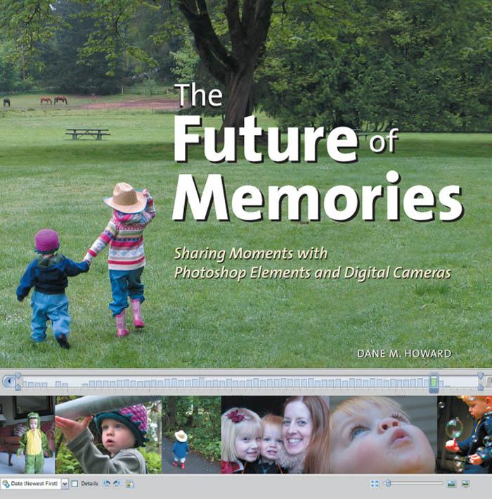 The Future of Memories: Sharing Moments with Photoshop Elements and Digital Cameras EB9780321441386