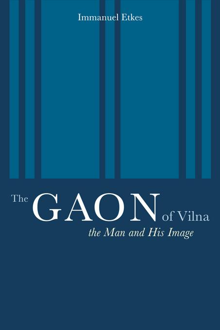 The Gaon of Vilna: The Man and His Image EB9780520925076