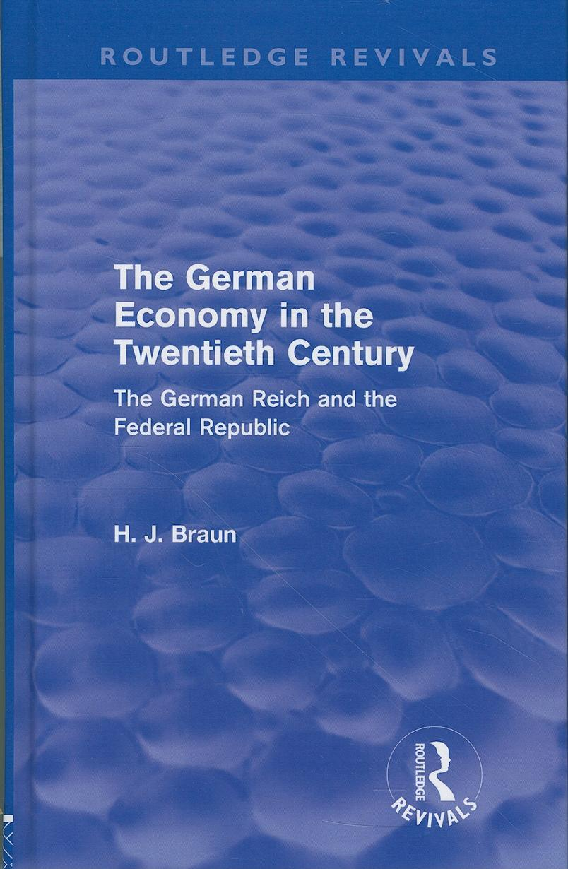The German Economy in the Twentieth Century (Routledge Revivals) EB9780203832455