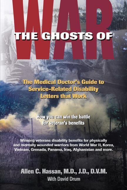 The Ghosts of War: The Medical Doctor's Guide to Service-Related Disability Letters that Work EB9780977604944