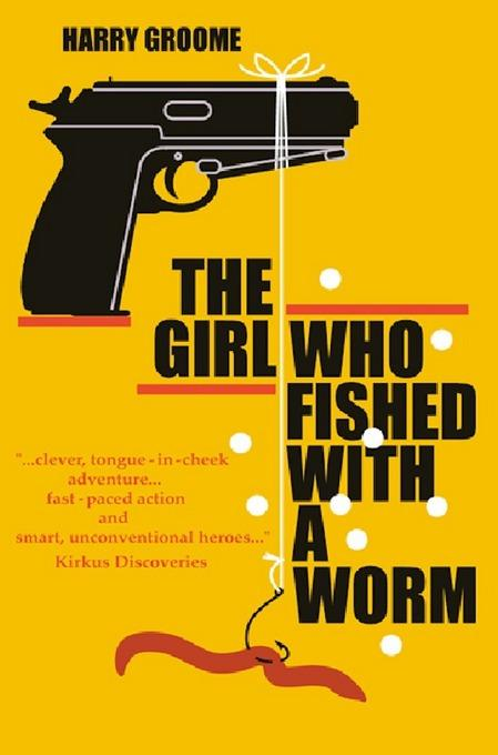 The Girl Who Fished With a Worm EB9780979741531