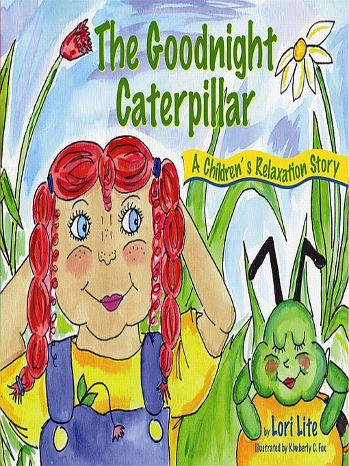 The Goodnight Caterpillar: A Children's Relaxation Story, introducing young children to passive progressive muscular relaxation. EB9780980032871