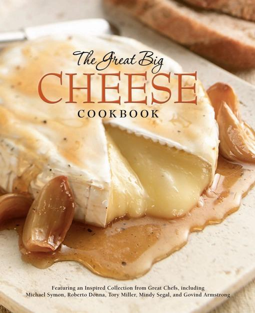 The Great Big Cheese Cookbook EB9780762440290
