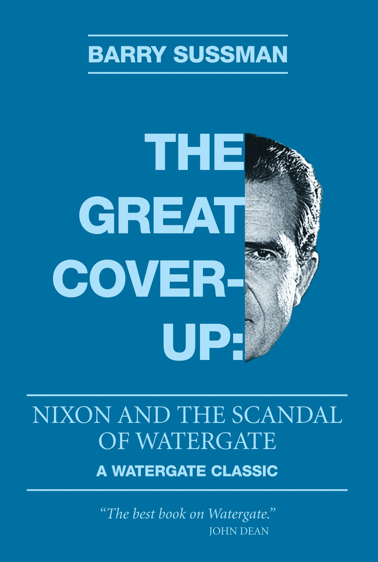 The Great Coverup: Nixon and the Scandal of Watergate EB9780983114024