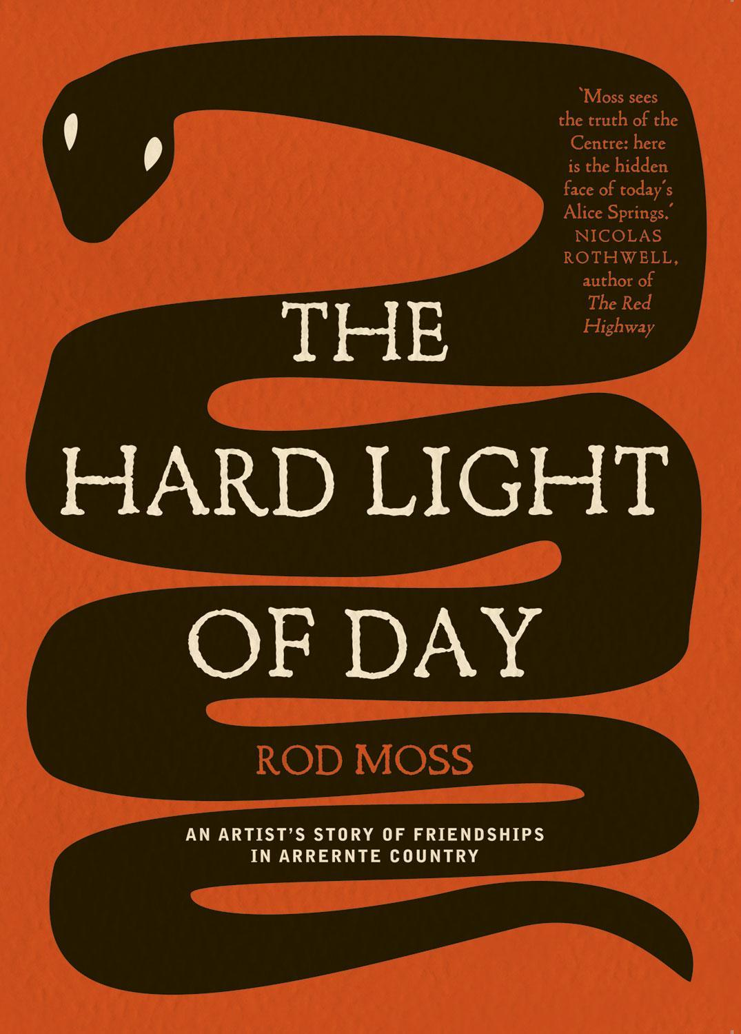 The Hard Light of Day: An Artist's Story of Friendships in Arrernte Country EB9780702237966