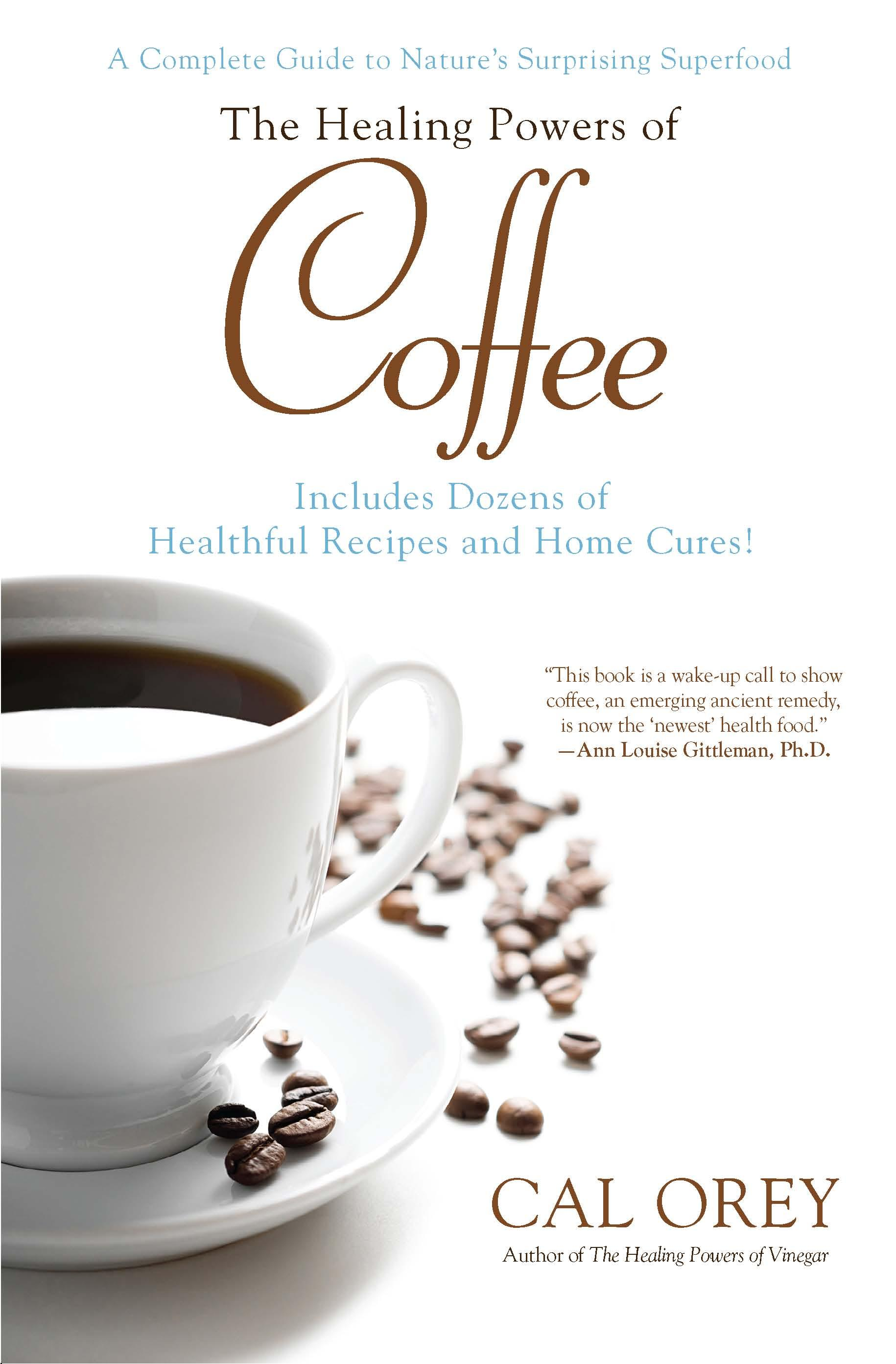 The Healing Powers of Coffee EB9780758279972