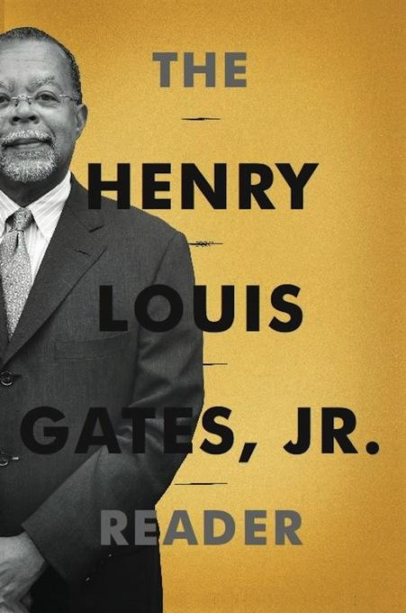 The Henry Louis Gates, Jr. Reader EB9780465029242