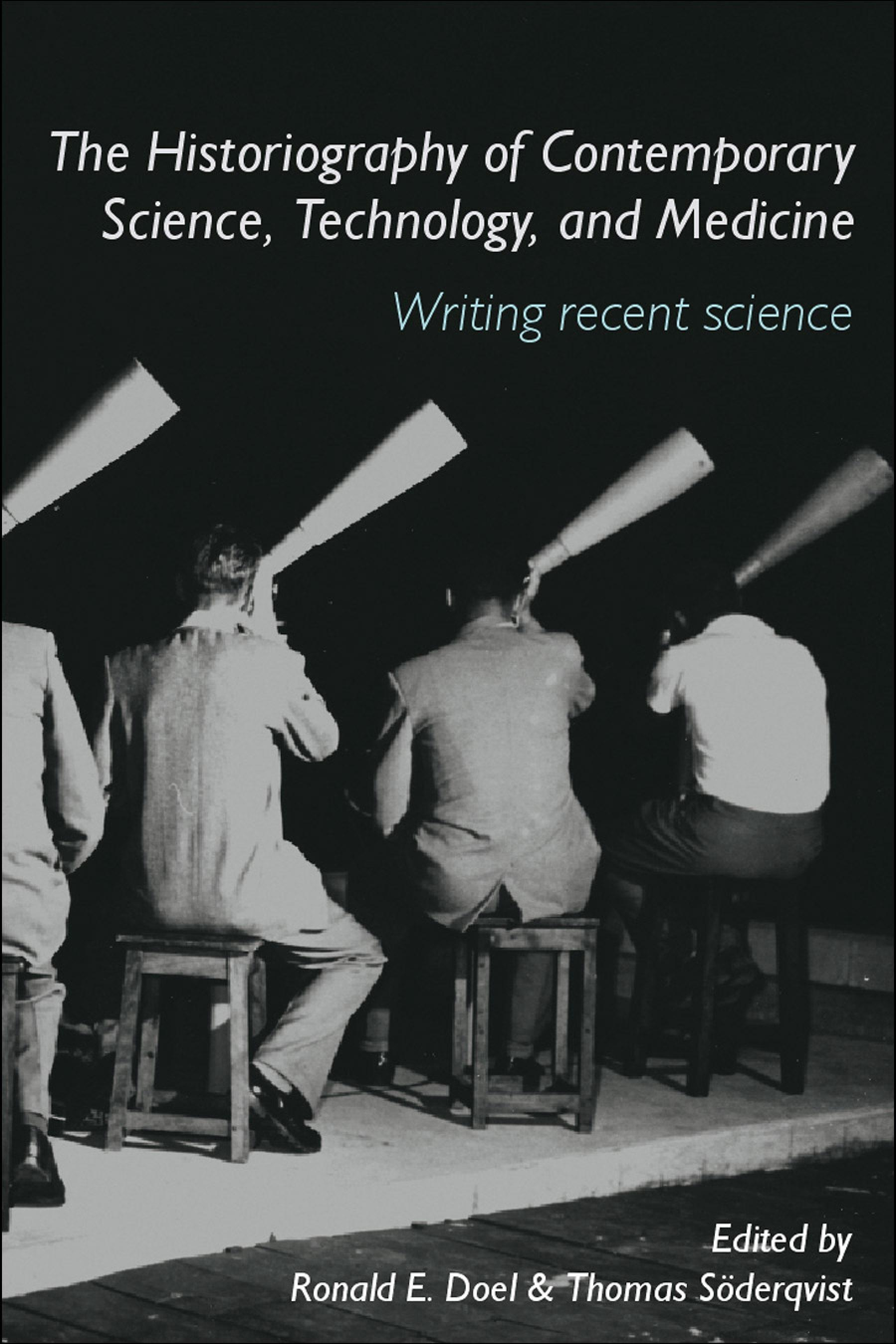 The Historiography of Contemporary Science, Technology, and Medicine