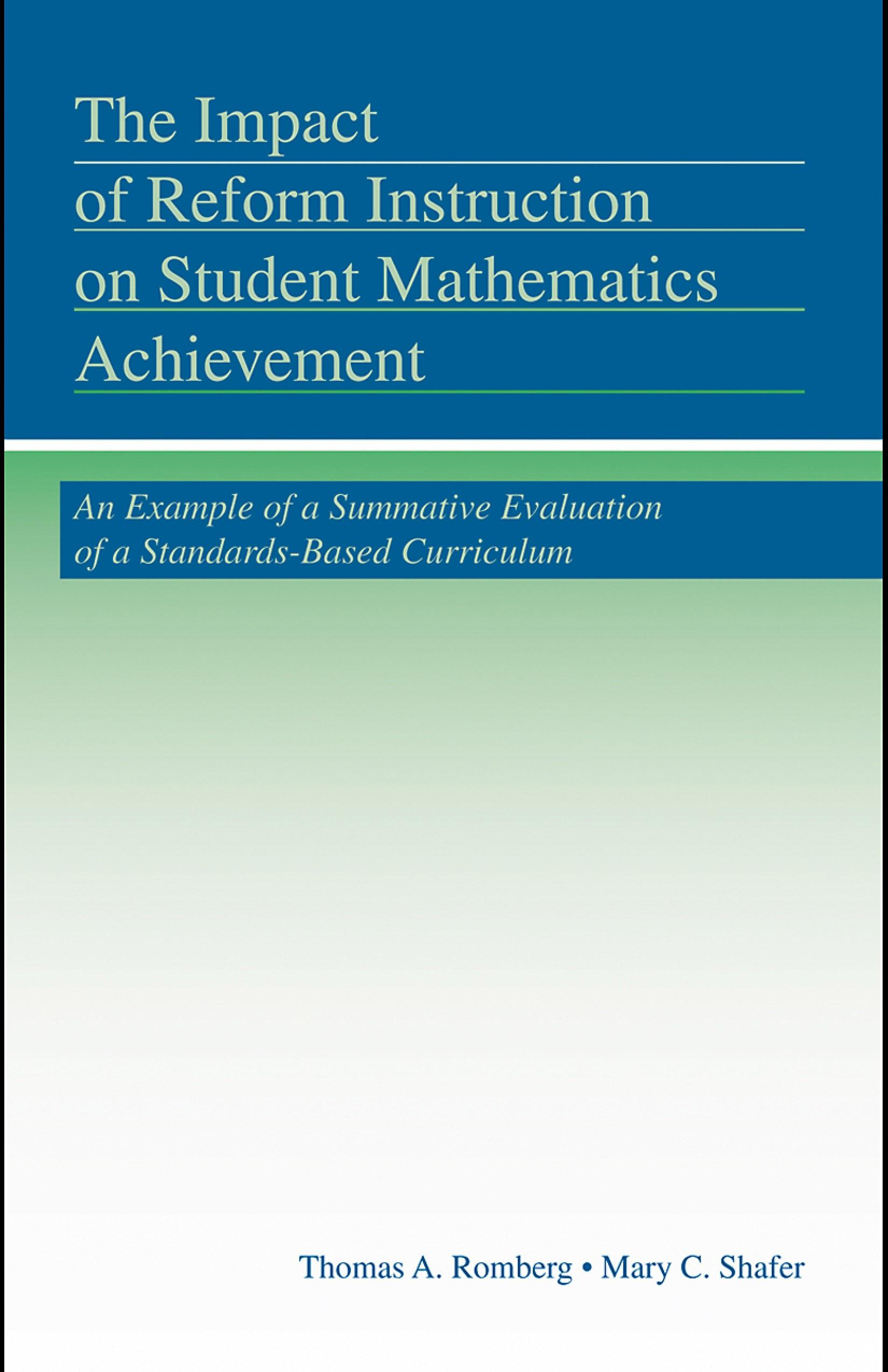 The Impact of Reform Instruction on Student Mathematics Achievement: An Example of a Summative Evaluation of a Standards-Based Curriculum EB9780203895221