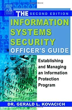 The Information Systems Security Officer's Guide: Establishing and Managing an Information Protection Program EB9780080491530