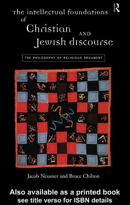 The Intellectual Foundations of Christian and Jewish Discourse EB9780203179192