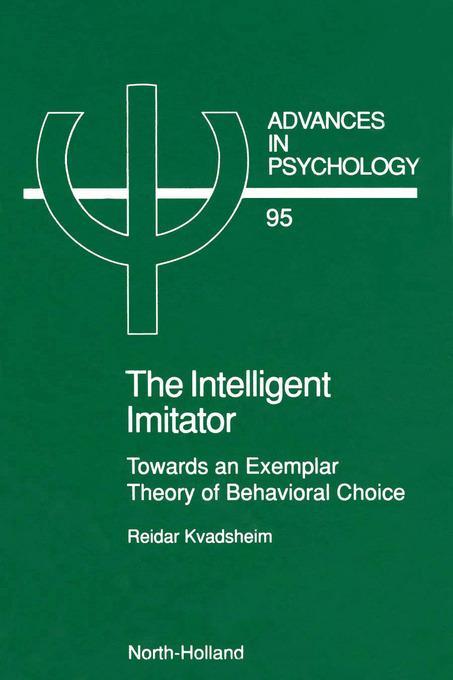 The Intelligent Imitator: Towards an Exemplar Theory of Behavioral Choice EB9780080867496
