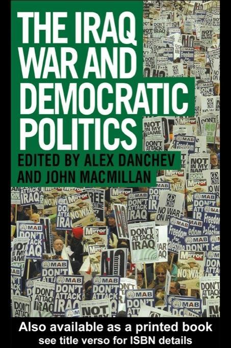 The Iraq War and Democratic Politics EB9780203325964