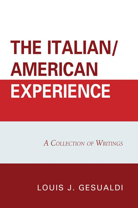 The Italian/American Experience: A Collection of Writings EB9780761858614