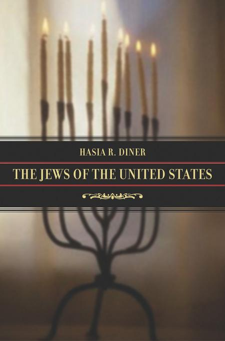 The Jews of the United States, 1654 to 2000 EB9780520939929
