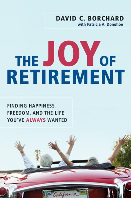The Joy of Retirement: Finding Happiness, Freedom, and the Life You've Always Wanted EB9780814412831