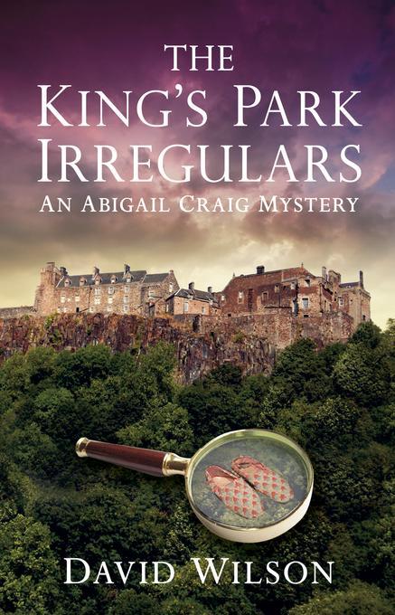 The King's Park Irregulars: An Abigail Craig Mystery