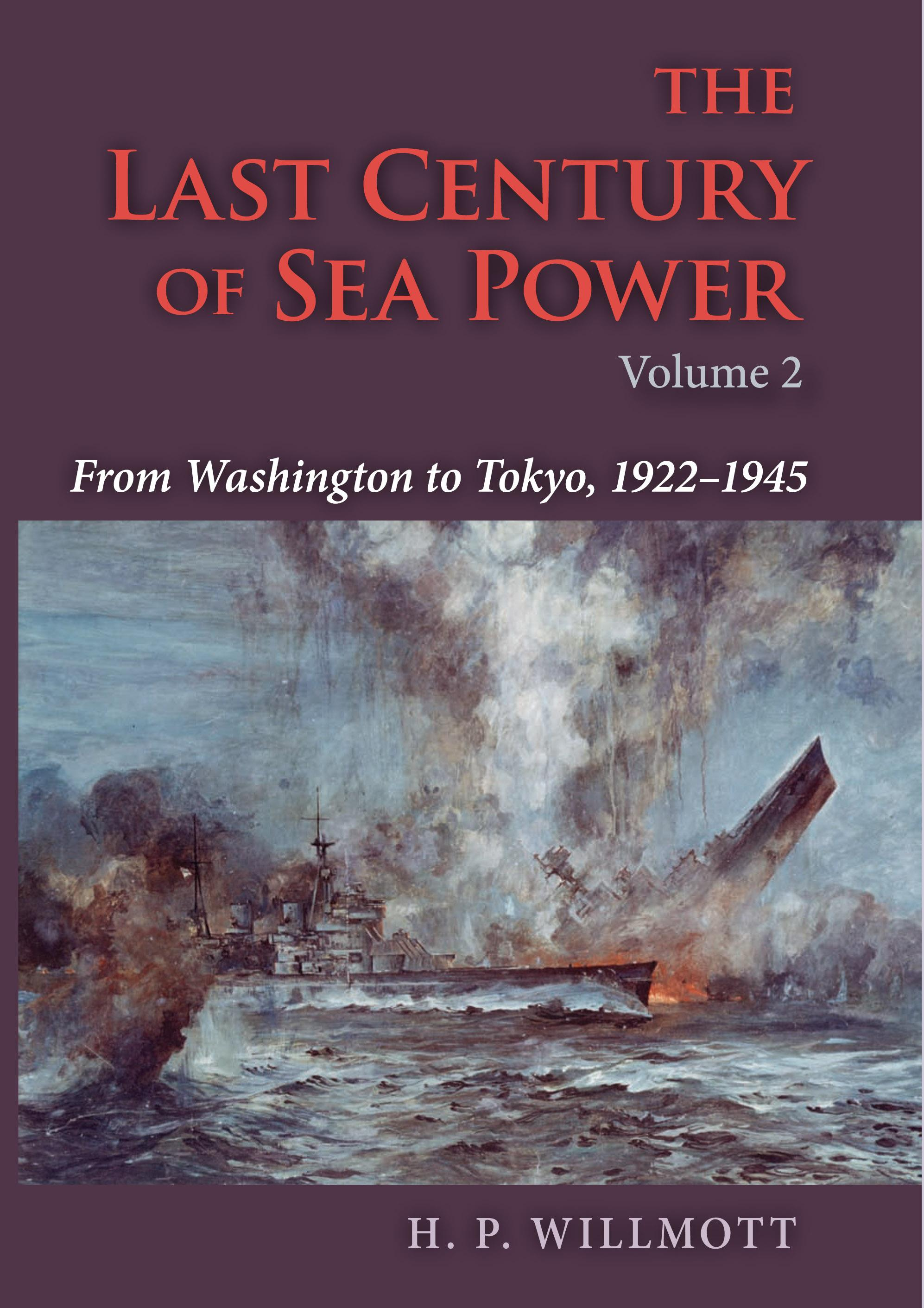 The Last Century of Sea Power, Volume 2: From Washington to Tokyo, 1922-1945 EB9780253004093