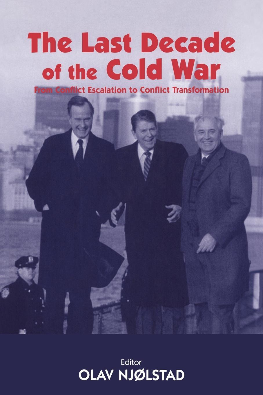 The Last Decade of the Cold War EB9780203646205
