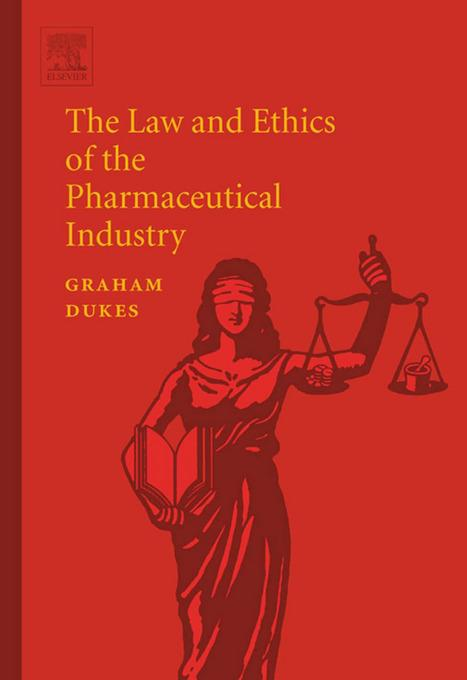 The Law and Ethics of the Pharmaceutical Industry EB9780080459363