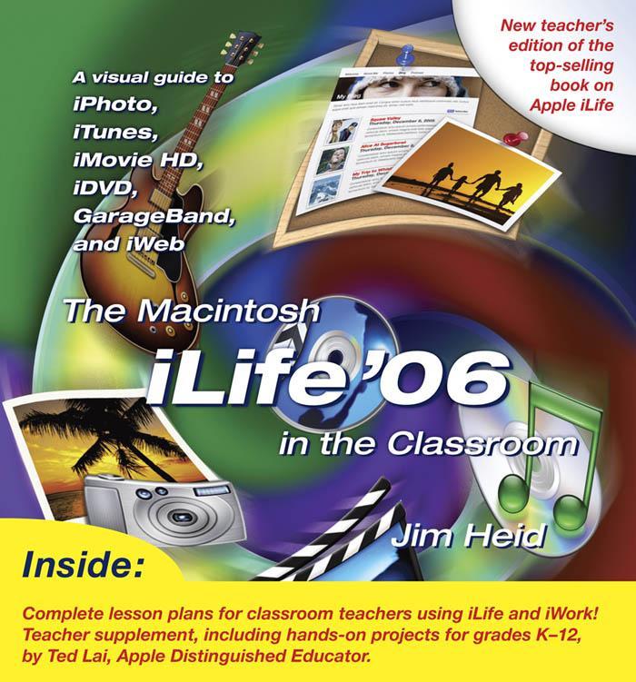 The Macintosh Ilife 06 in the Classroom EB9780321473998