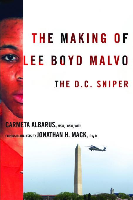 The Making of Lee Boyd Malvo: The D.C. Sniper EB9780231512688