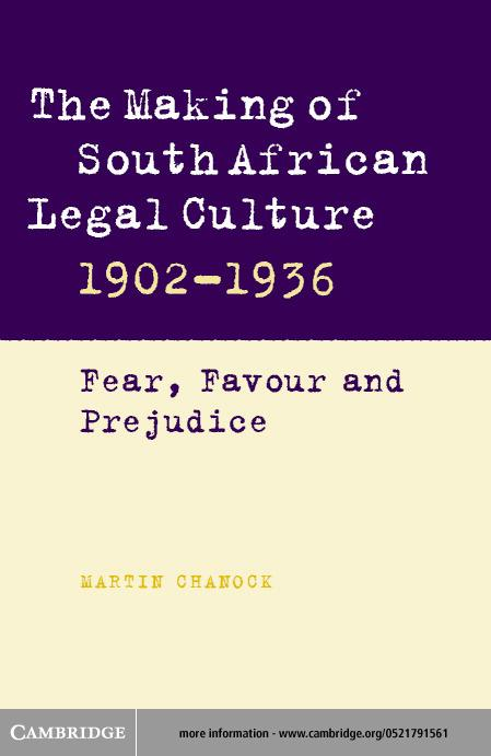 The Making of South African Legal Culture 1902?1936 EB9780511031564