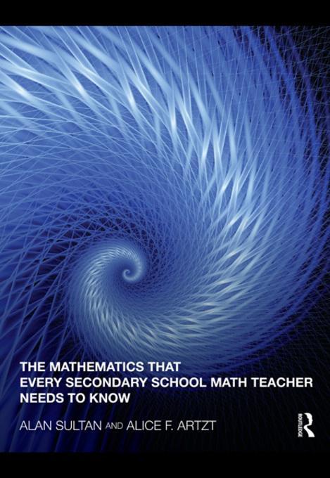 The Mathematics that Every Secondary School Math Teacher Needs to Know EB9780203857533