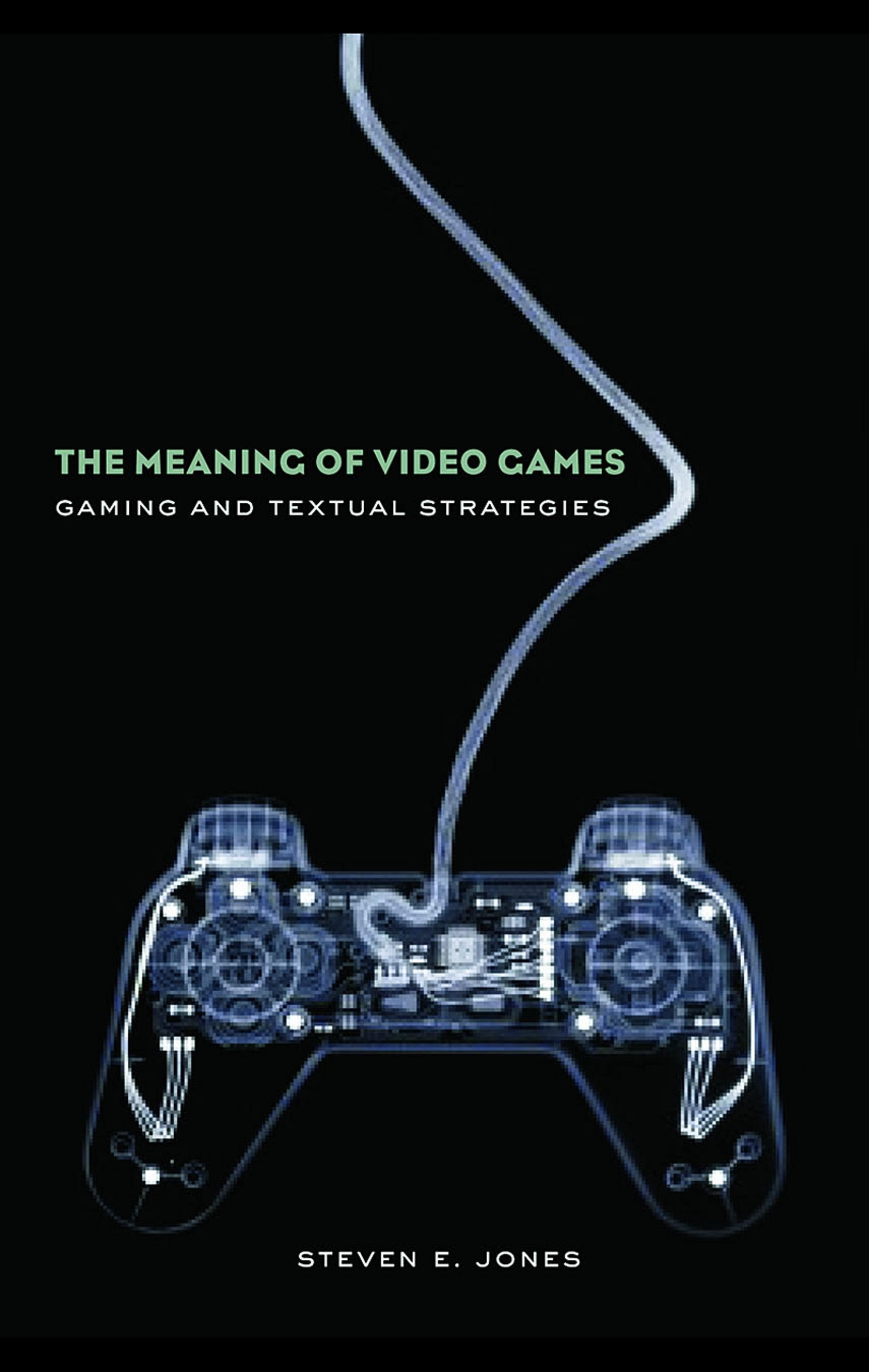 The Meaning of Video Games: Gaming and Textual Strategies EB9780203929926