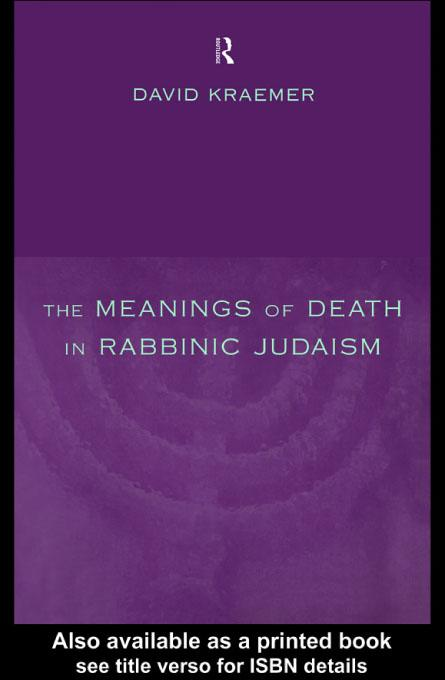 The Meanings of Death in Rabbinic Judaism EB9780203175163