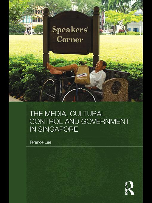 The Media, Cultural Control and Government in Singapore EB9780203852712