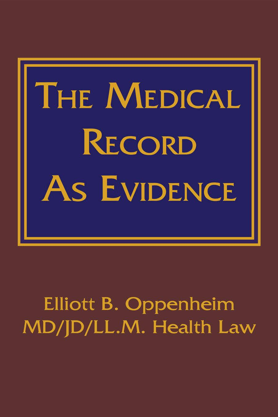 The Medical Record as Evidence EB9780984240579