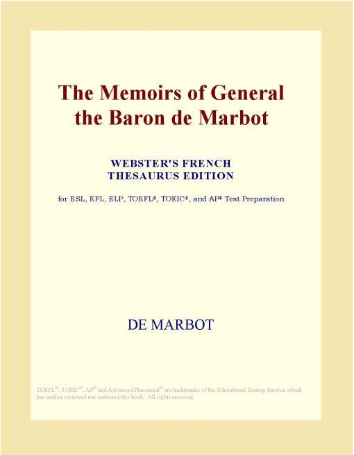 The Memoirs of General the Baron de Marbot (Webster's French Thesaurus Edition) EB9780497962104