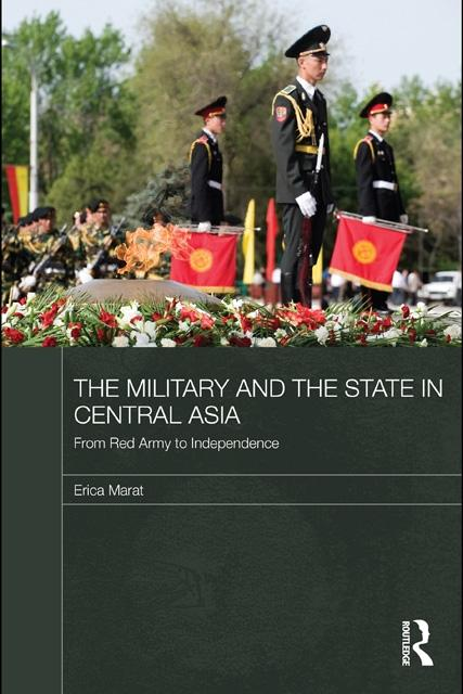 The Military and the State in Central Asia: From Red Army to Independence