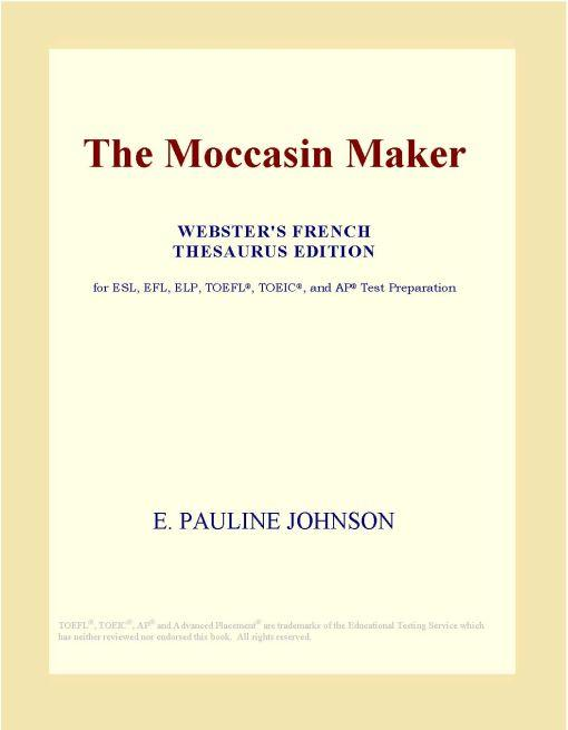 The Moccasin Maker (Webster's French Thesaurus Edition) EB9780497962500