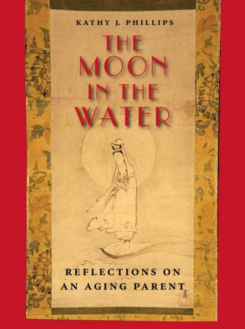The Moon in the Water: Reflections on an Aging Parent EB9780826592392