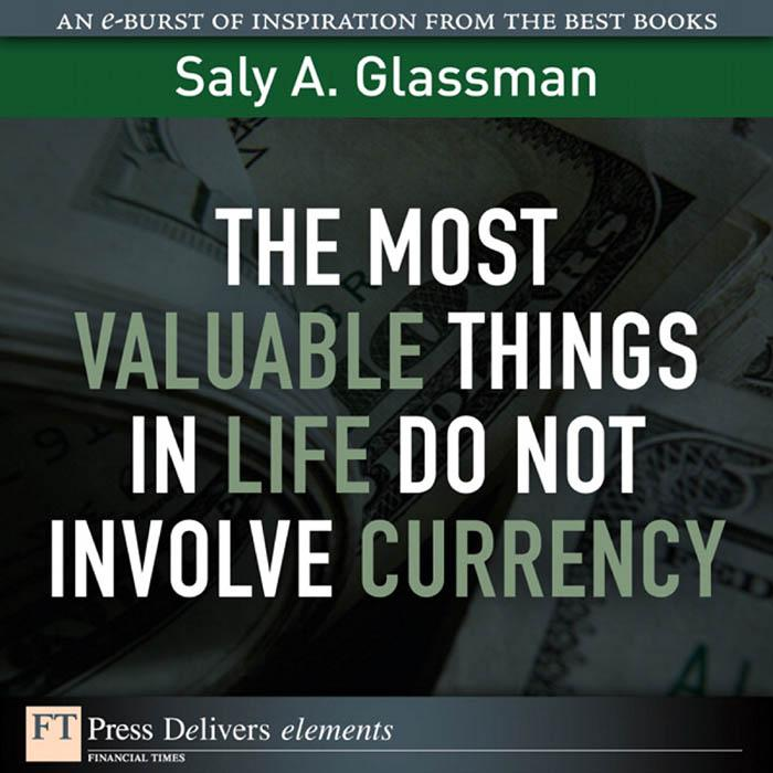 The Most Valuable Things in Life Do Not Involve Currency EB9780132617086