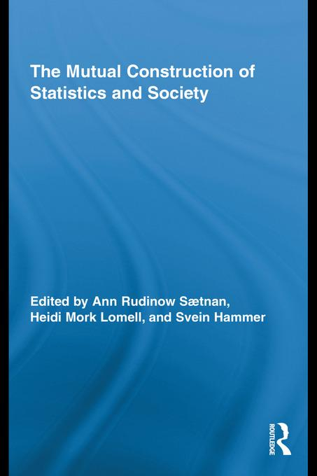 The Mutual Construction of Statistics and Society EB9780203846612