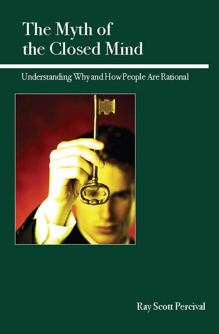 The Myth of the Closed Mind: Understanding Why and How People Are Rational EB9780812697957