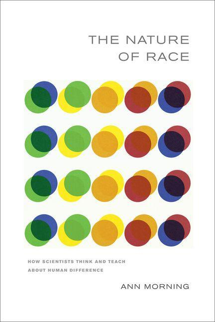 The Nature of Race: How Scientists Think and Teach about Human Difference EB9780520950146