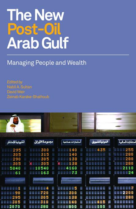 The New Post-Oil Arab Gulf: Managing People and Wealth EB9780863568404