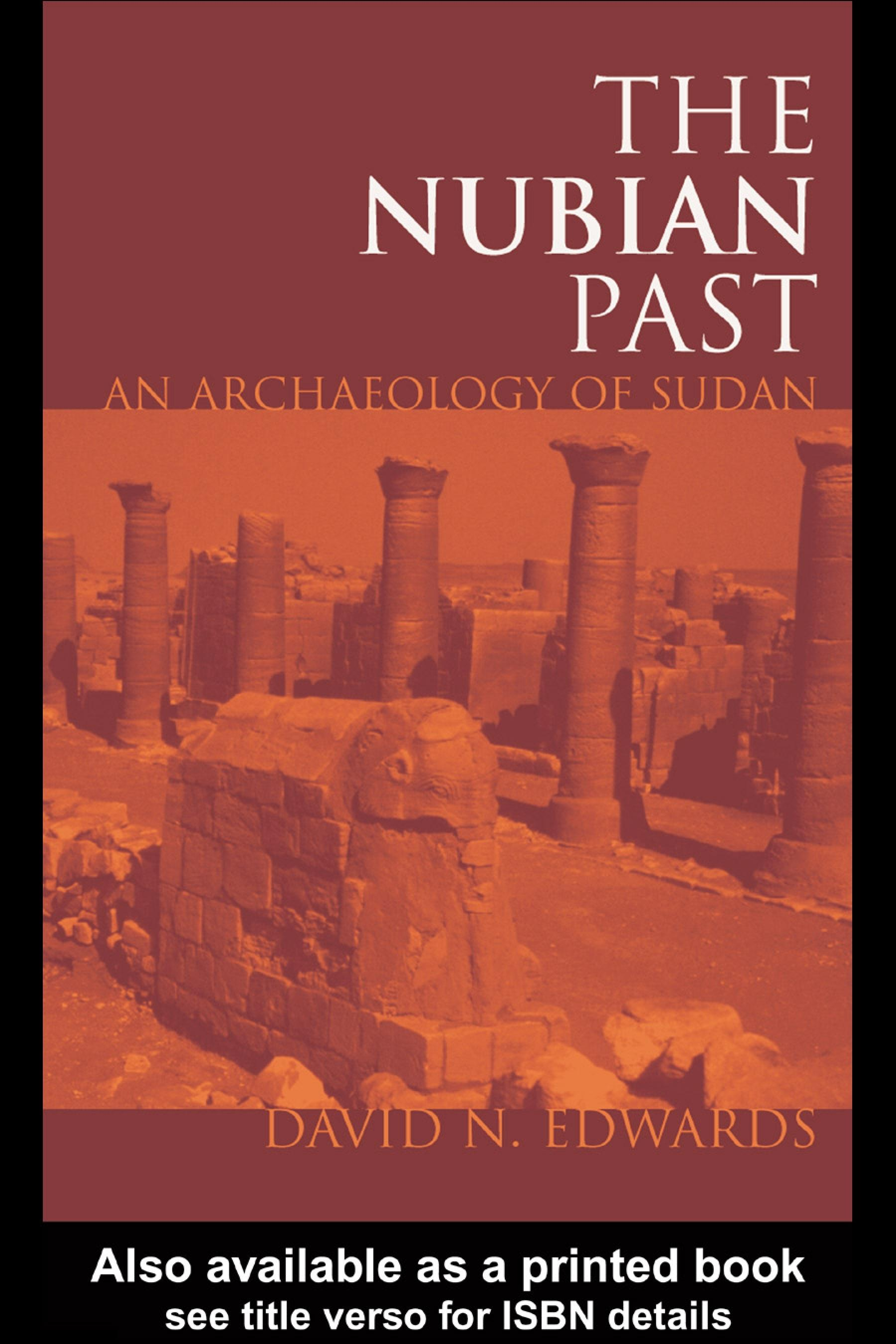The Nubian Past: An Archaeology of the Sudan EB9780203482766