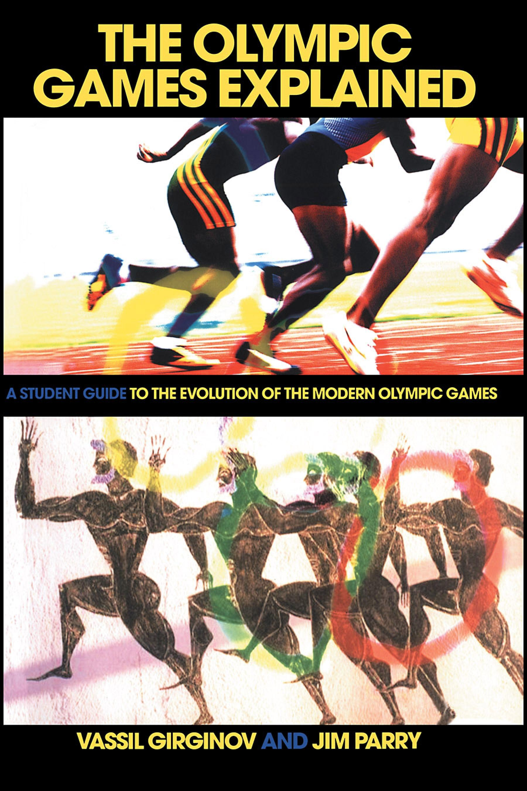 The Olympic Games Explained: A Student Guide to the Evolution of the Modern Olympic Games
