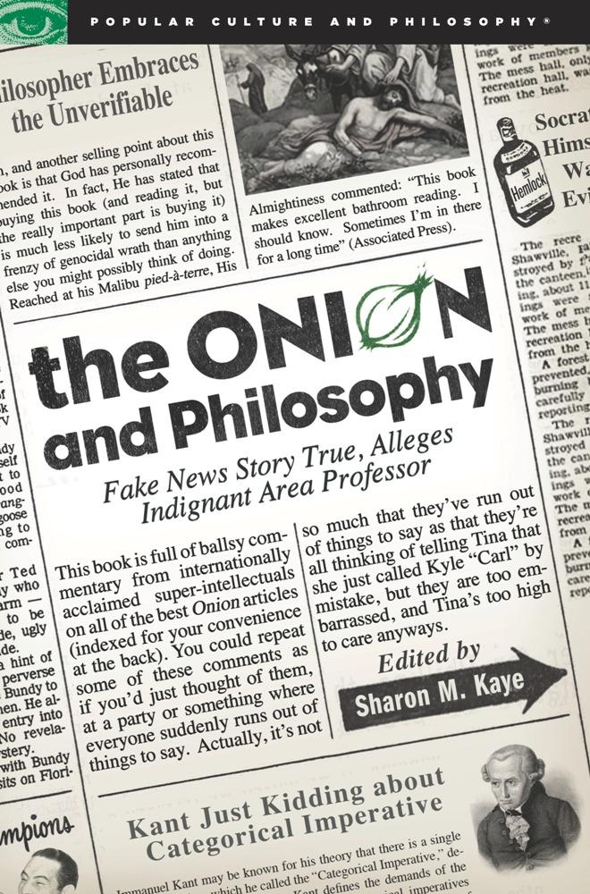 The Onion and Philosophy: Fake News Story True Alleges Indignant Area Professor EB9780812697247