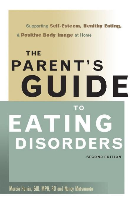 The Parent's Guide to Eating Disorders: Supporting Self-Esteem, Healthy Eating, and Positive Body Image at Home EB9780936077574