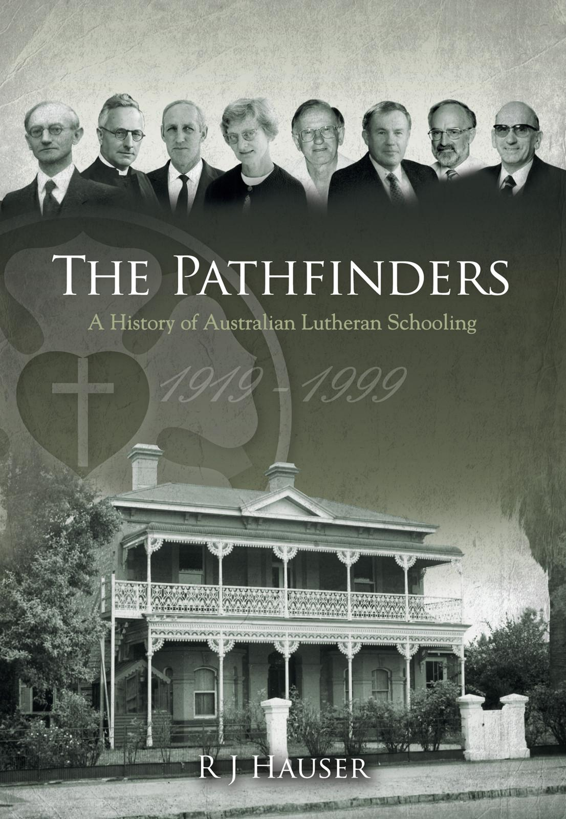 The Pathfinders: A History of Australian Lutheran Schooling 1919 -1999 EB9780646569666