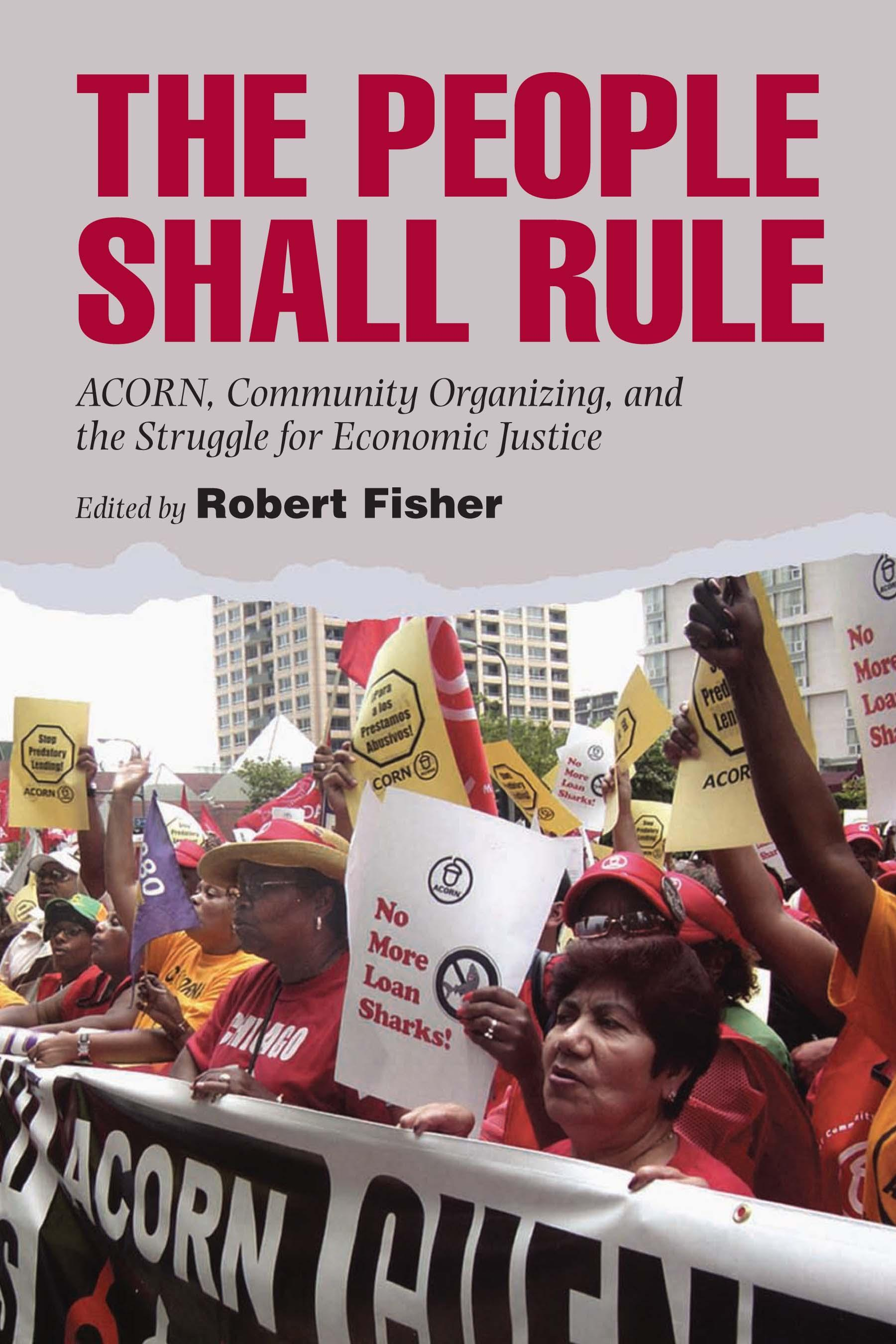 The People Shall Rule: ACORN, Community Organizing, and the Struggle for Economic Justice EB9780826516589