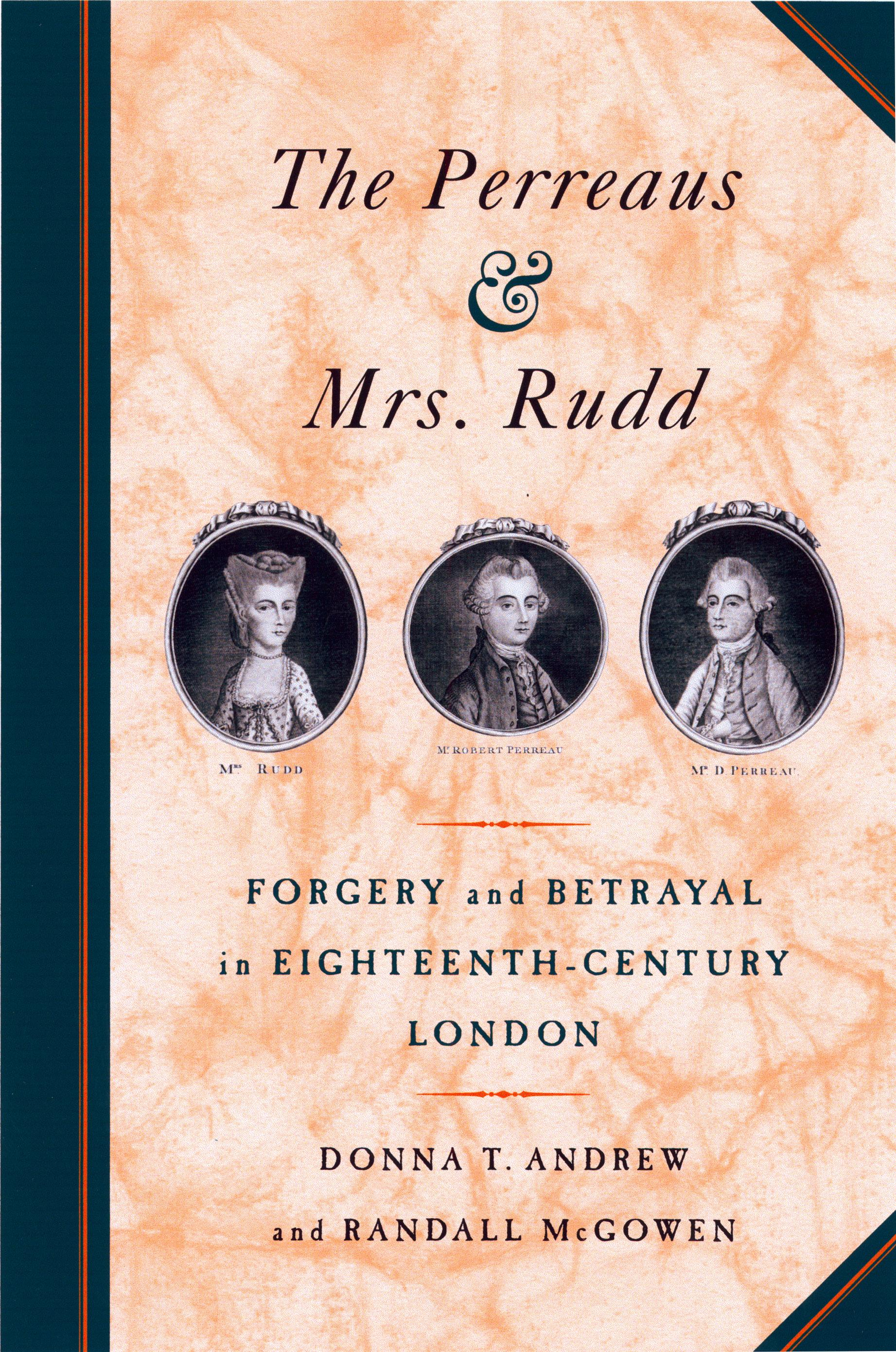 The Perreaus and Mrs. Rudd: Forgery and Betrayal in Eighteenth-Century London EB9780520923706